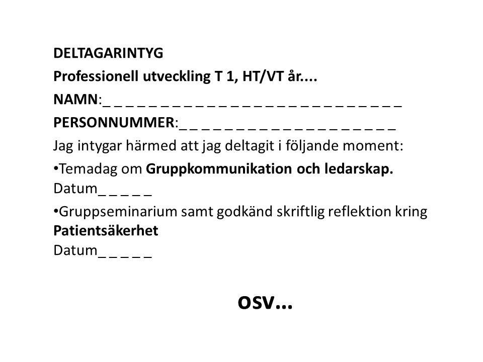 osv… DELTAGARINTYG Professionell utveckling T 1, HT/VT år....