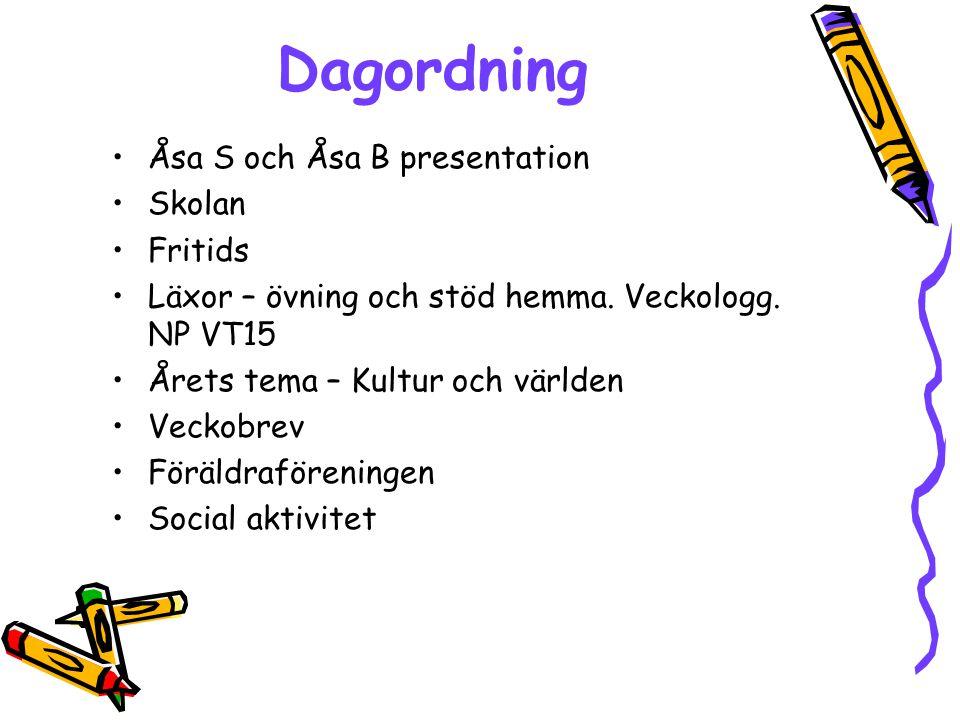 Dagordning Åsa S och Åsa B presentation Skolan Fritids