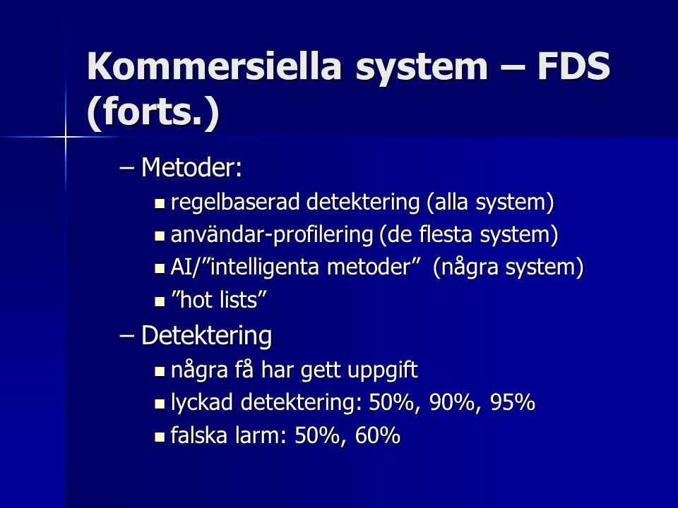 Kommersiella system – FDS (forts.)