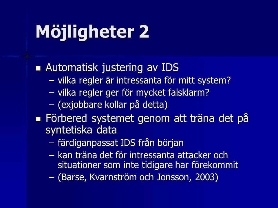 Möjligheter 2 Automatisk justering av IDS