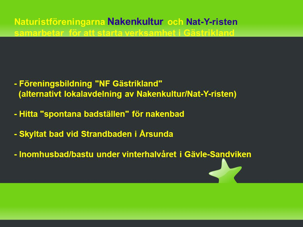 Naturistföreningarna Nakenkultur och Nat-Y-risten samarbetar för att starta verksamhet i Gästrikland