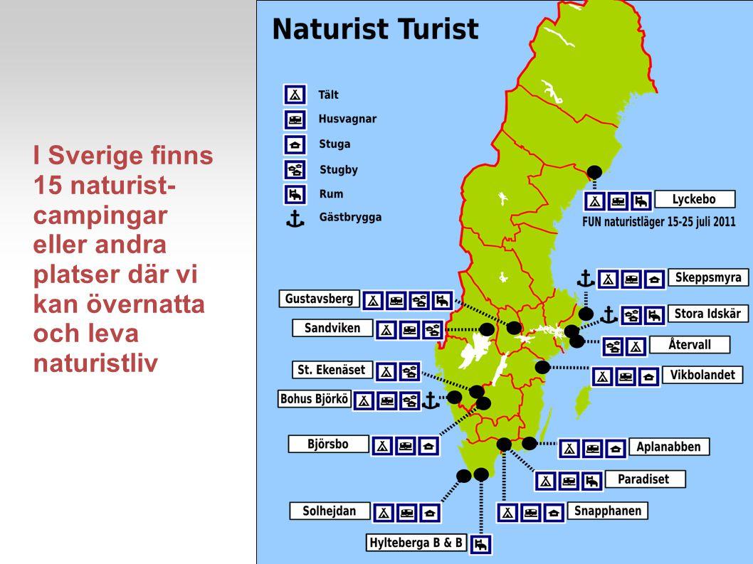 I Sverige finns 15 naturist-campingar eller andra platser där vi kan övernatta och leva naturistliv