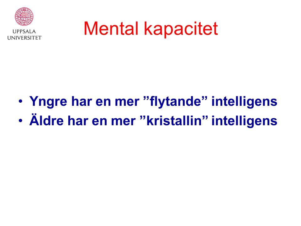 Mental kapacitet Yngre har en mer flytande intelligens