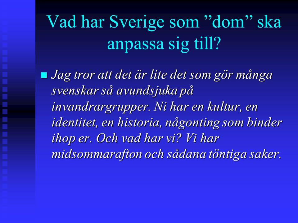 Vad har Sverige som dom ska anpassa sig till