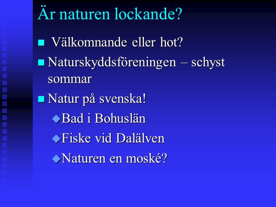 Är naturen lockande Välkomnande eller hot