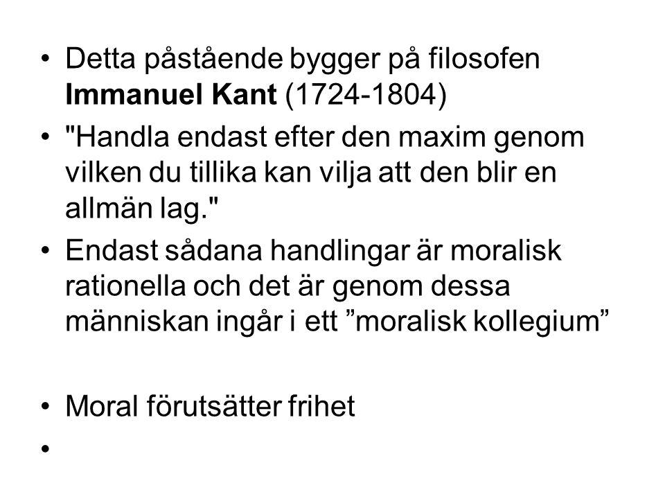 Detta påstående bygger på filosofen Immanuel Kant (1724-1804)