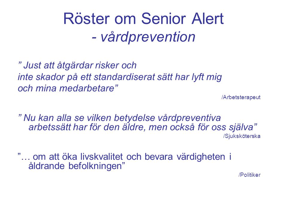 Röster om Senior Alert - vårdprevention