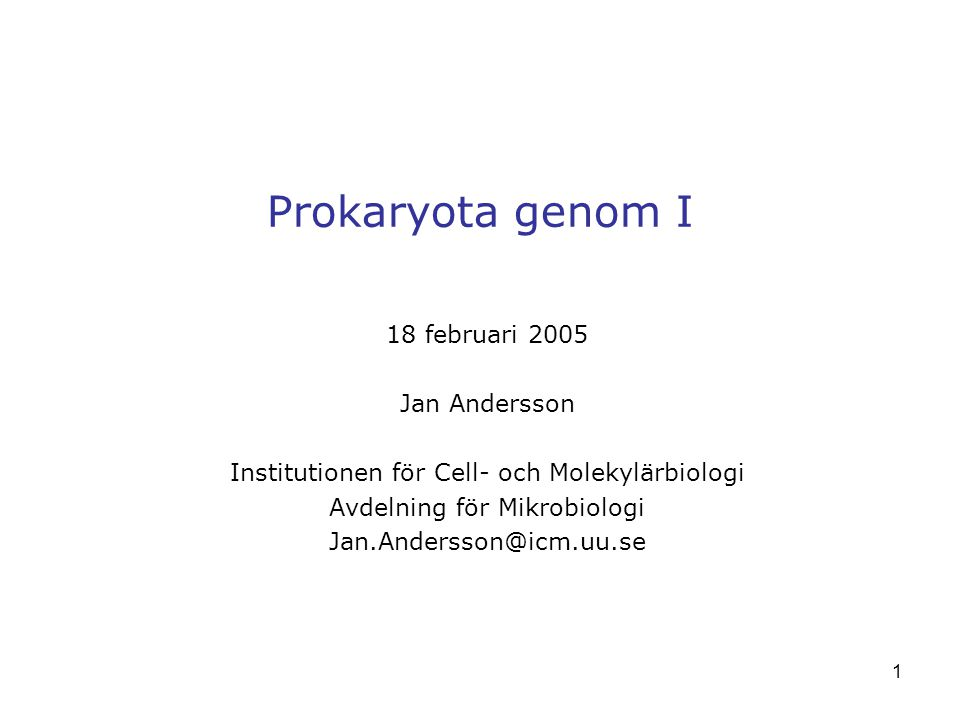 Prokaryota genom I 18 februari 2005 Jan Andersson