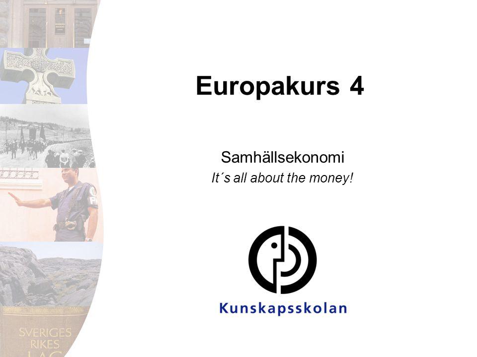 Samhällsekonomi It´s all about the money!