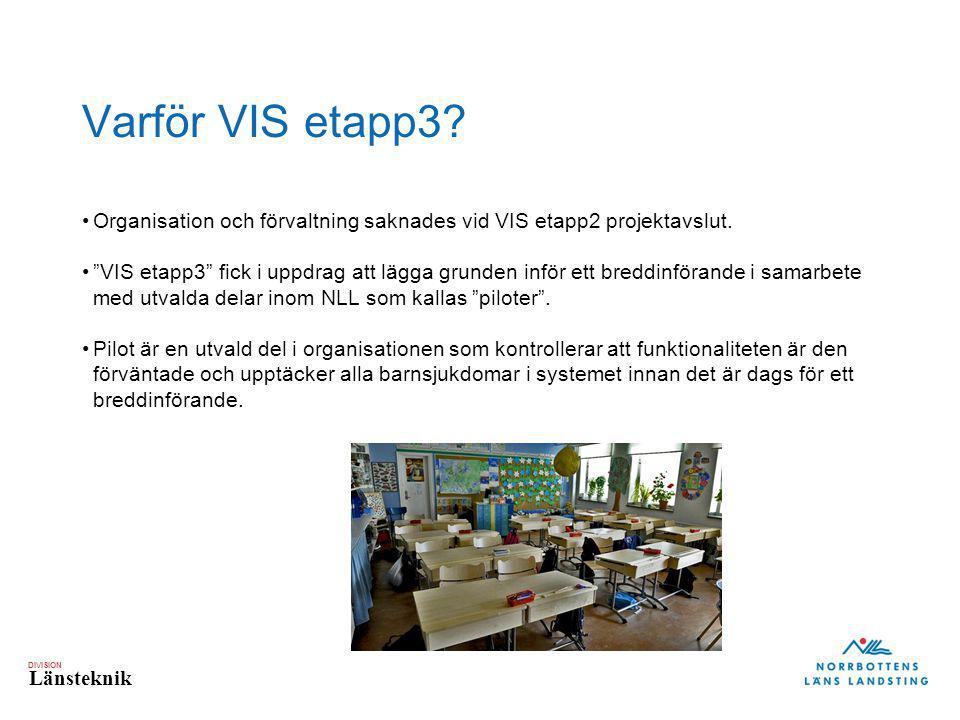 Varför VIS etapp3 Organisation och förvaltning saknades vid VIS etapp2 projektavslut.
