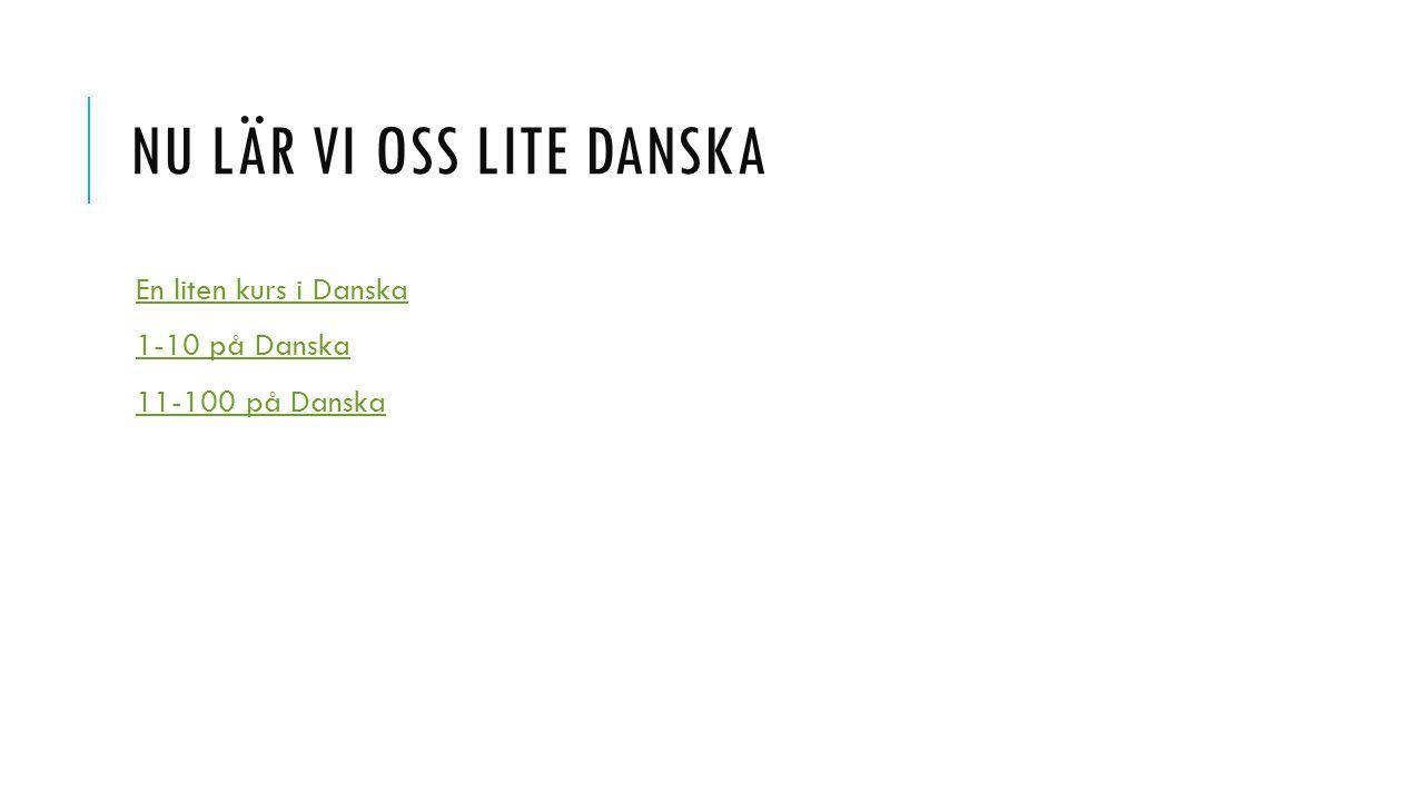 Nu lär vi oss lite danska