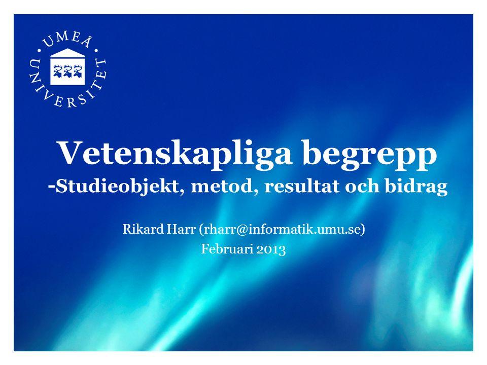 Vetenskapliga begrepp -Studieobjekt, metod, resultat och bidrag
