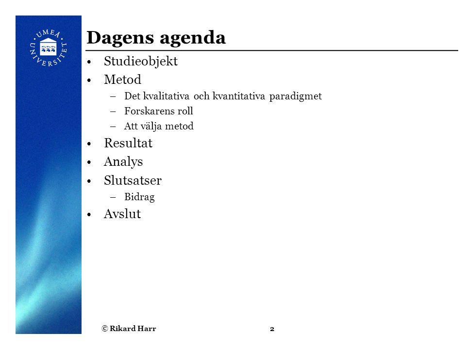 Dagens agenda Studieobjekt Metod Resultat Analys Slutsatser Avslut