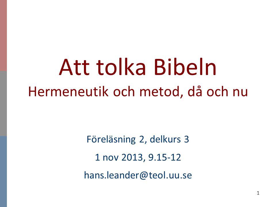 Att tolka Bibeln Hermeneutik och metod, då och nu