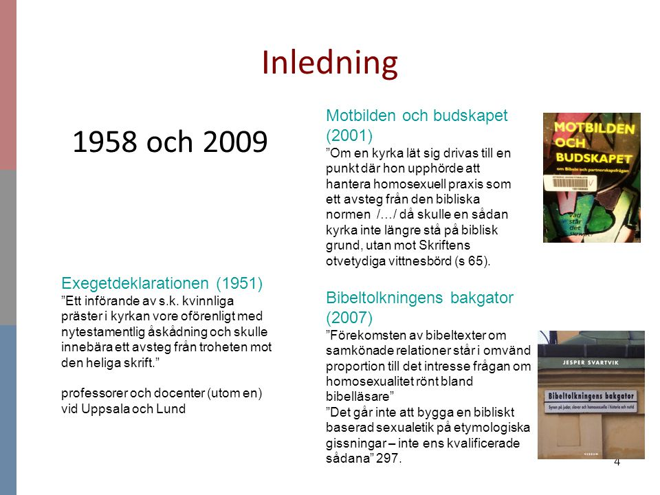 Inledning 1958 och 2009 Motbilden och budskapet (2001)
