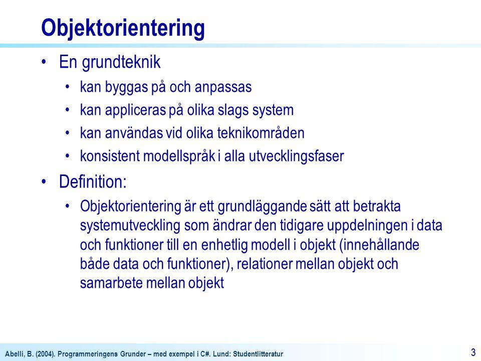Objektorientering En grundteknik Definition: