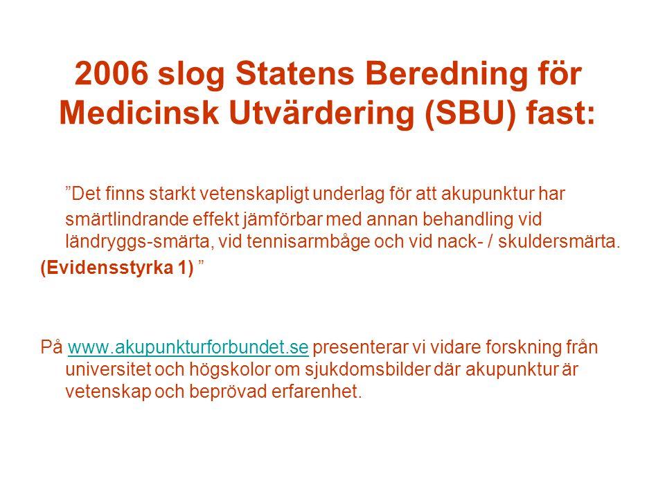 2006 slog Statens Beredning för Medicinsk Utvärdering (SBU) fast:
