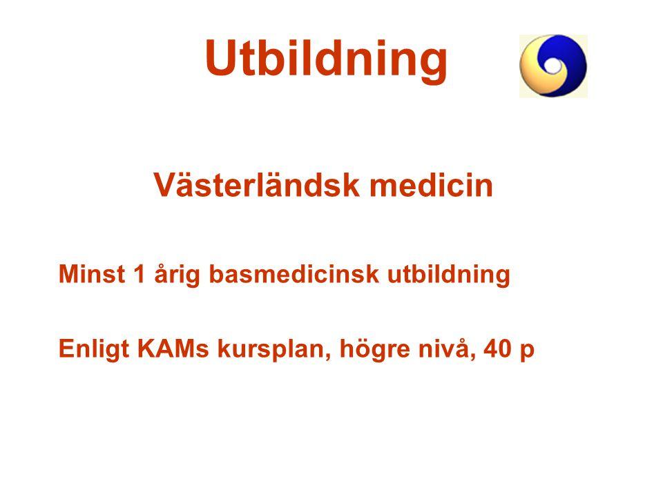 Utbildning Västerländsk medicin Minst 1 årig basmedicinsk utbildning