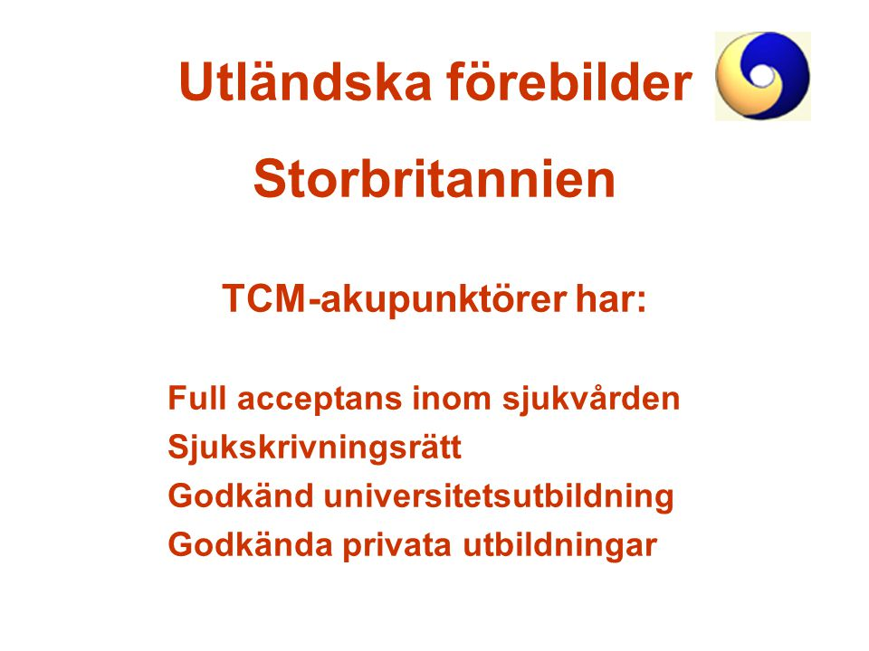 TCM-akupunktörer har: