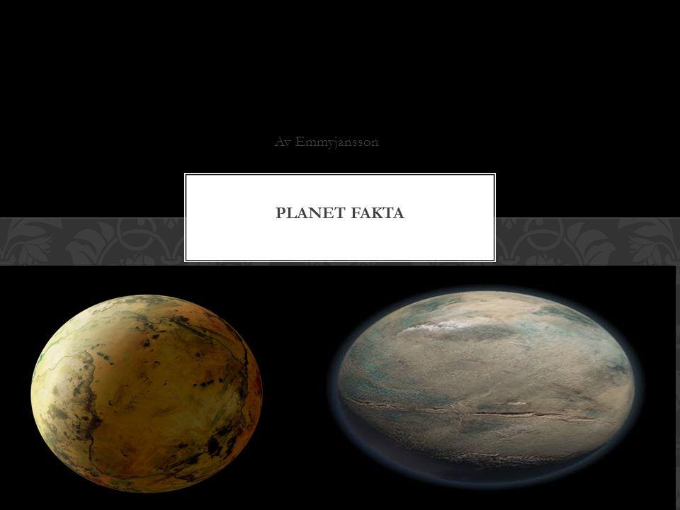Av Emmyjansson Planet fakta