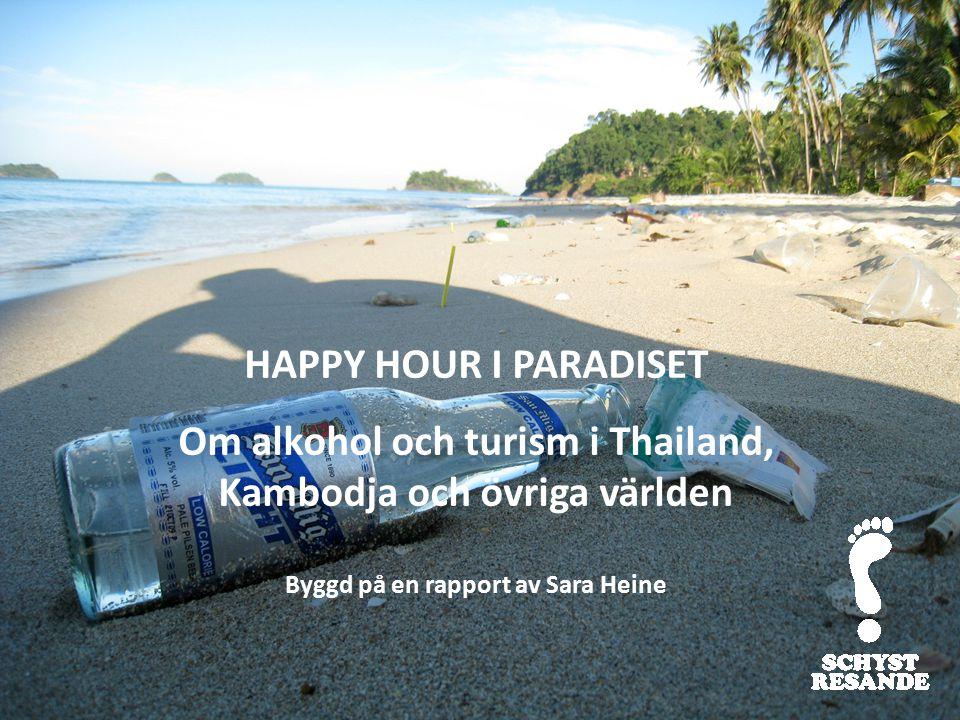 Om alkohol och turism i Thailand, Kambodja och övriga världen