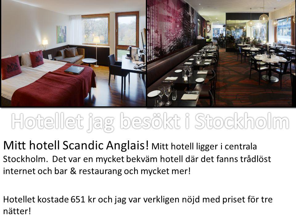 Hotellet jag besökt i Stockholm