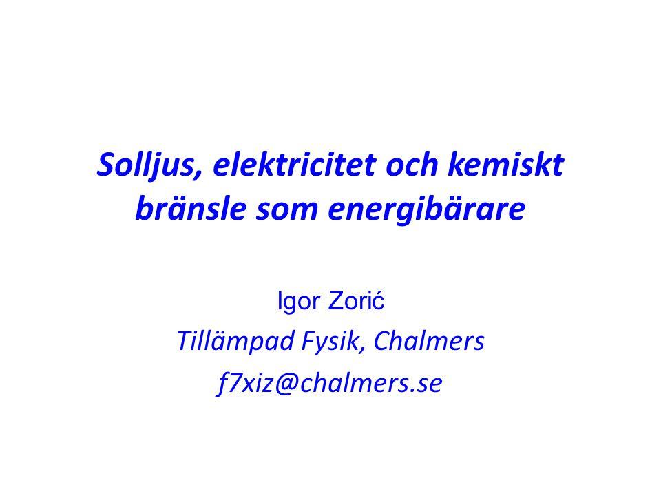 Solljus, elektricitet och kemiskt bränsle som energibärare