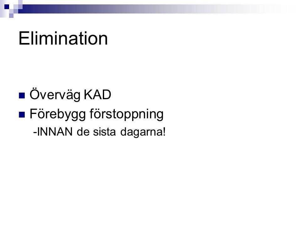 Elimination Överväg KAD Förebygg förstoppning -INNAN de sista dagarna!