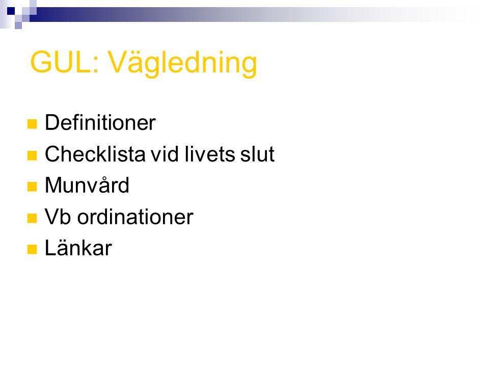 GUL: Vägledning Definitioner Checklista vid livets slut Munvård