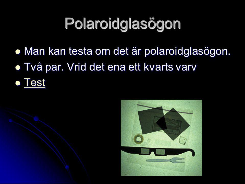 Polaroidglasögon Man kan testa om det är polaroidglasögon.