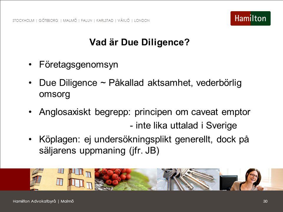 Vad är Due Diligence Företagsgenomsyn. Due Diligence ~ Påkallad aktsamhet, vederbörlig omsorg. Anglosaxiskt begrepp: principen om caveat emptor.