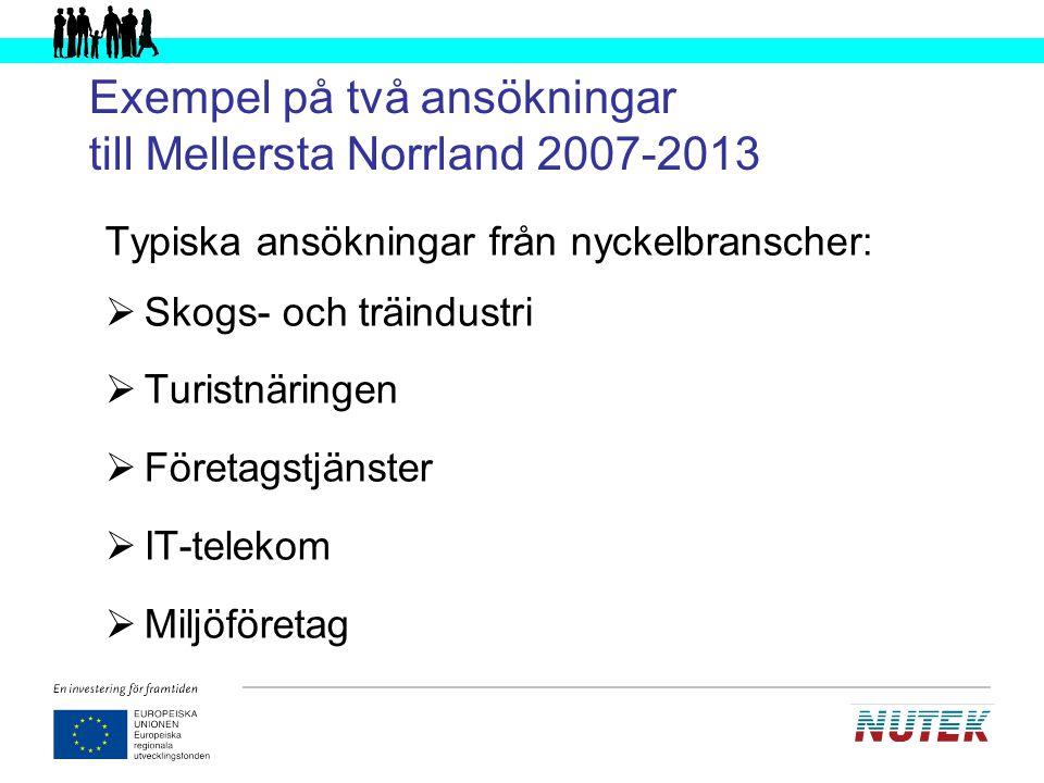 Exempel på två ansökningar till Mellersta Norrland 2007-2013