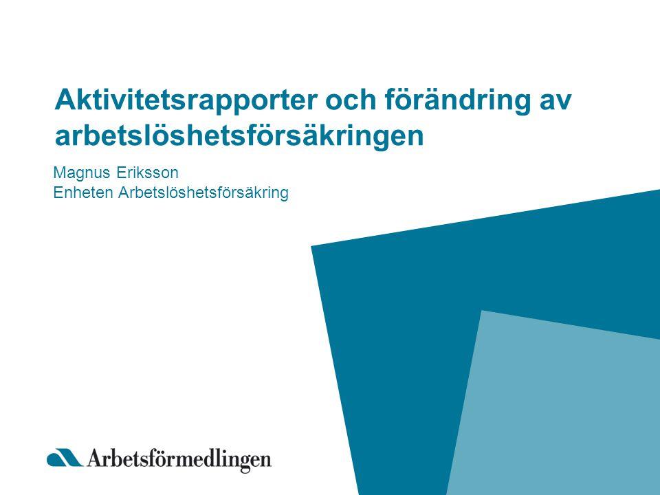 Aktivitetsrapporter och förändring av arbetslöshetsförsäkringen