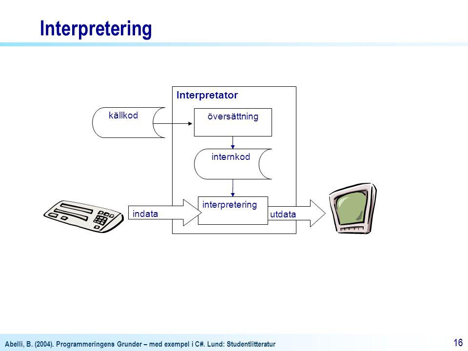 Interpretering Interpretator källkod översättning internkod