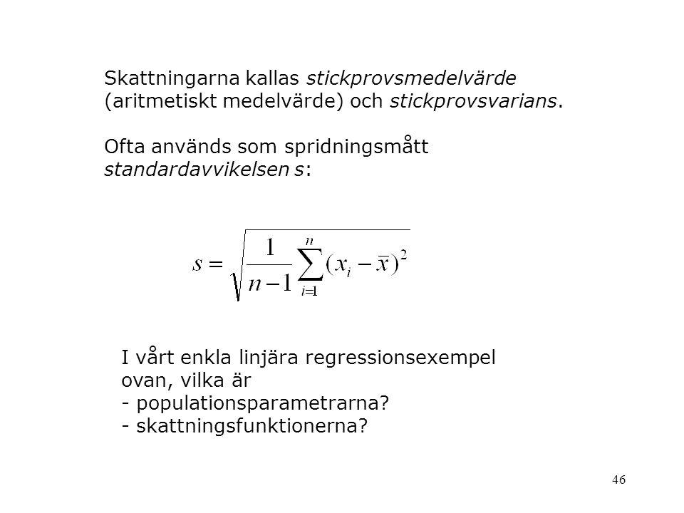 Skattningarna kallas stickprovsmedelvärde (aritmetiskt medelvärde) och stickprovsvarians.