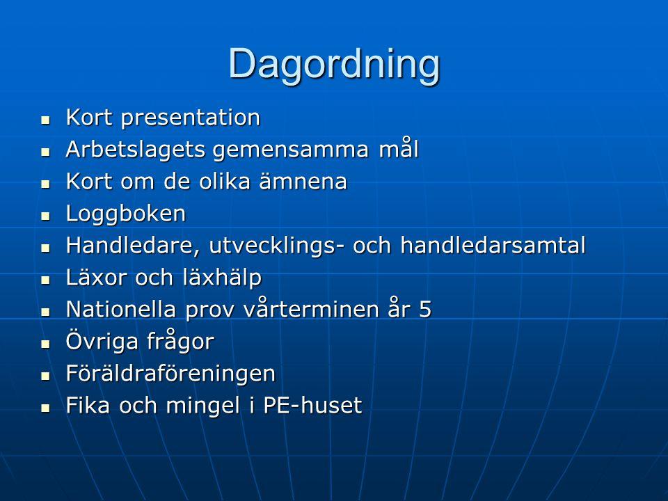 Dagordning Kort presentation Arbetslagets gemensamma mål