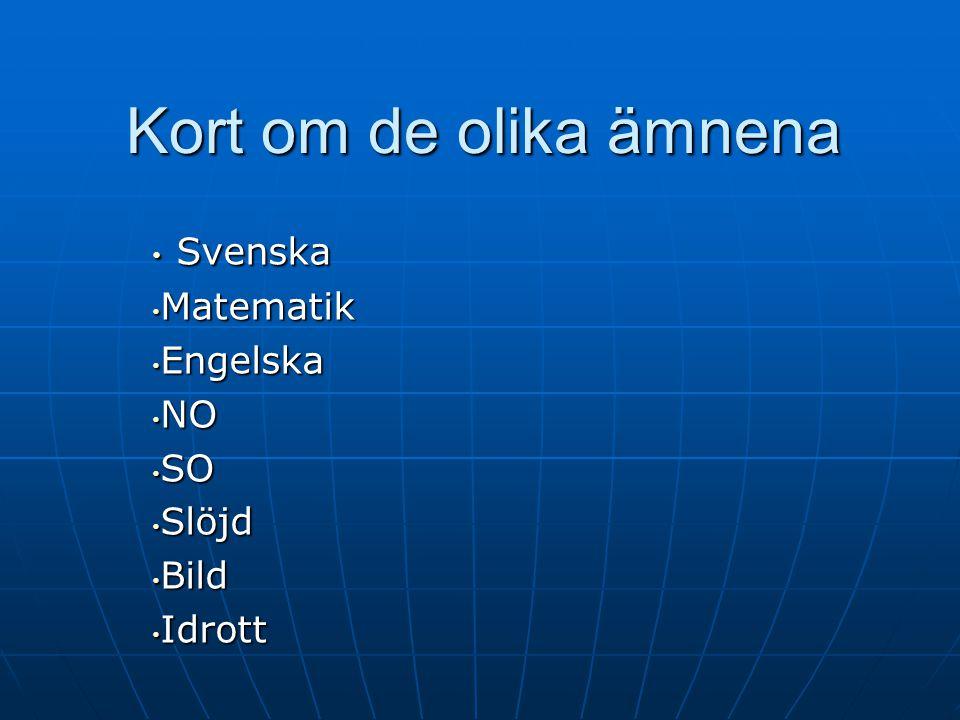 Svenska Matematik Engelska NO SO Slöjd Bild Idrott