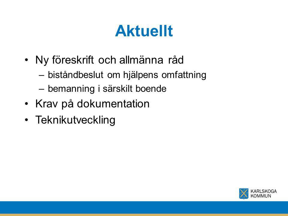 Aktuellt Ny föreskrift och allmänna råd Krav på dokumentation