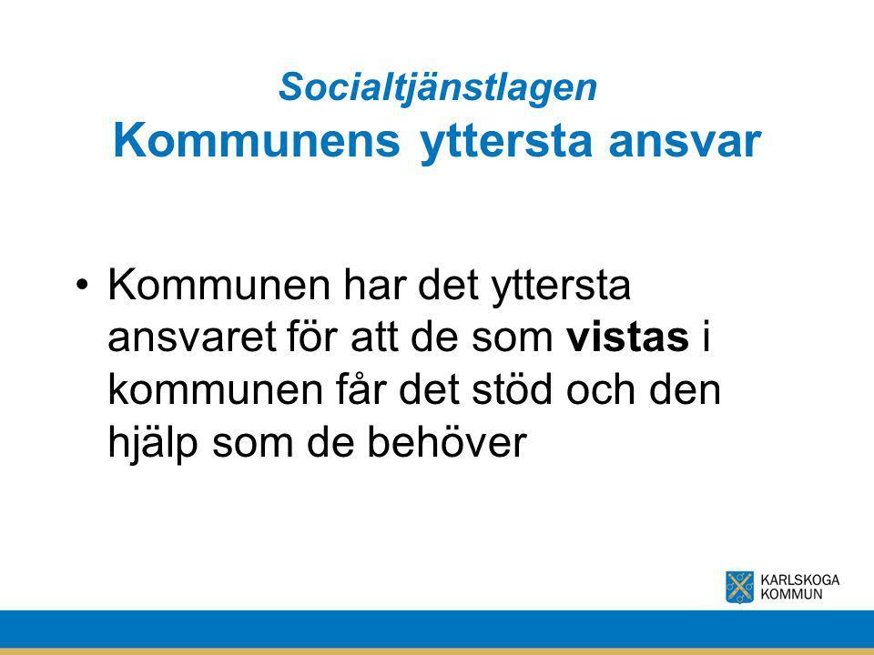 Socialtjänstlagen Kommunens yttersta ansvar