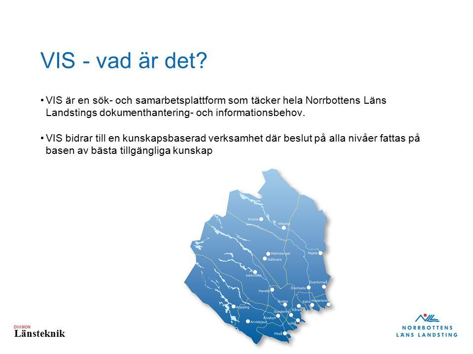 VIS - vad är det VIS är en sök- och samarbetsplattform som täcker hela Norrbottens Läns Landstings dokumenthantering- och informationsbehov.