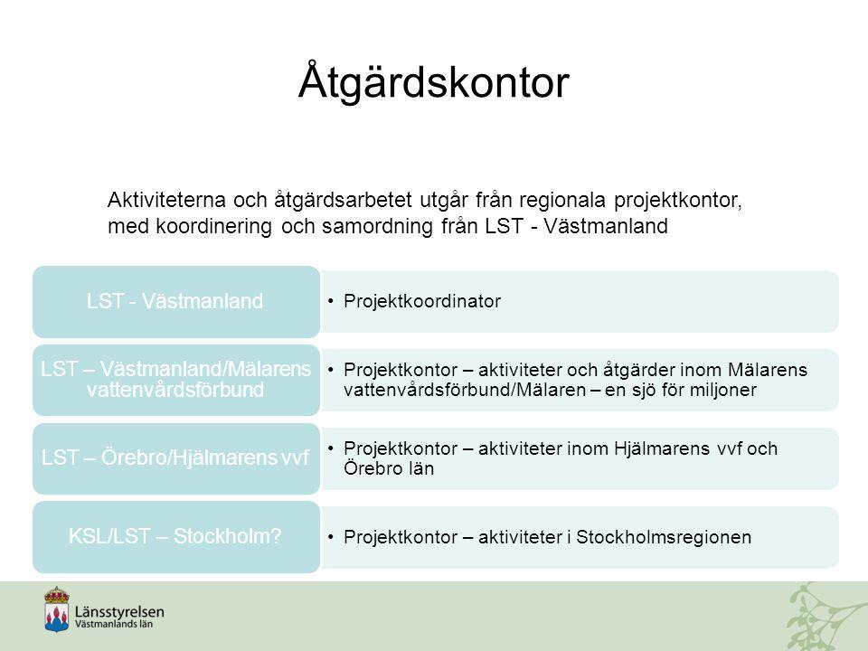 Åtgärdskontor Aktiviteterna och åtgärdsarbetet utgår från regionala projektkontor, med koordinering och samordning från LST - Västmanland.