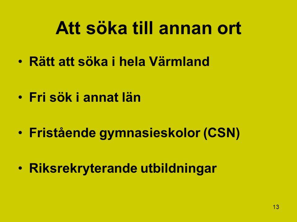 Att söka till annan ort Rätt att söka i hela Värmland