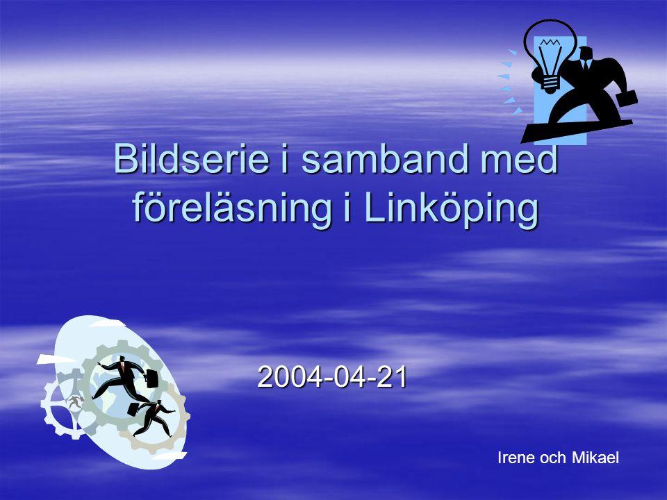 Bildserie i samband med föreläsning i Linköping