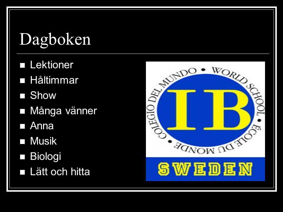 Dagboken Lektioner Håltimmar Show Många vänner Anna Musik Biologi