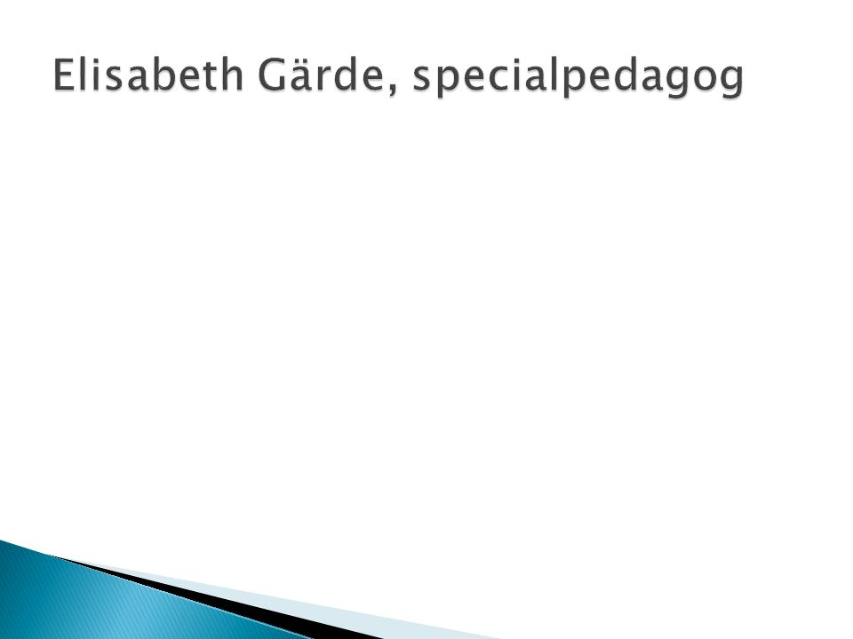 Elisabeth Gärde, specialpedagog
