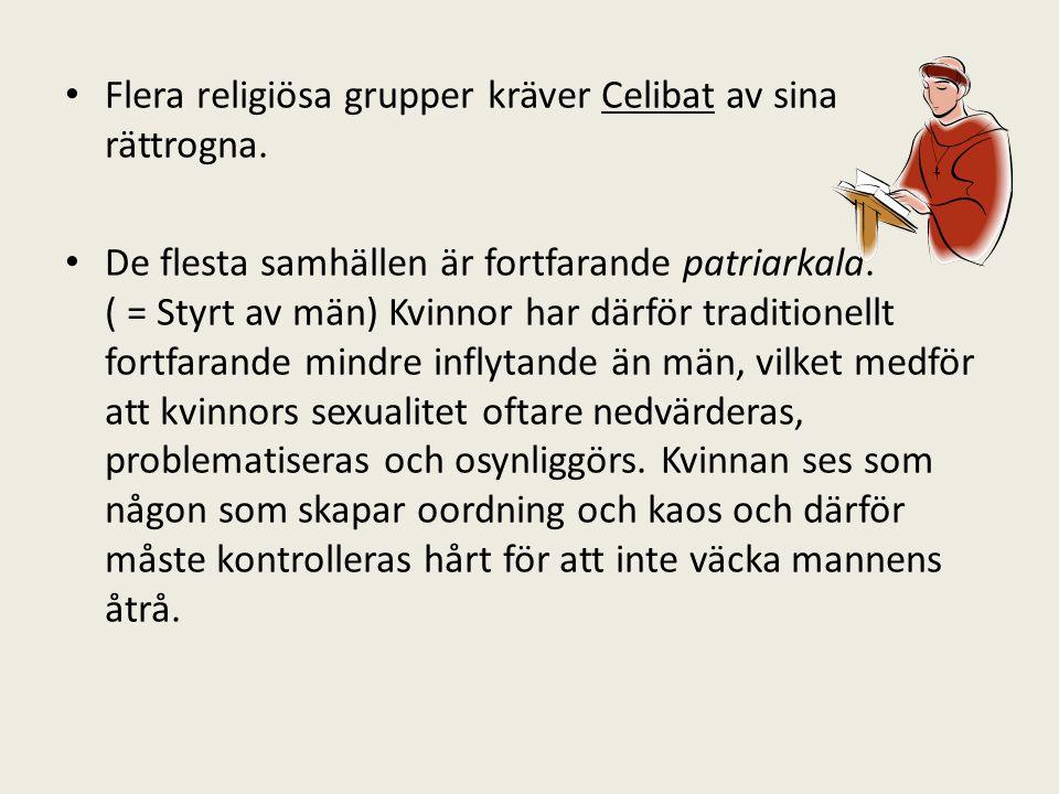 Flera religiösa grupper kräver Celibat av sina rättrogna.