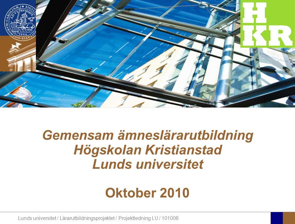 Gemensam ämneslärarutbildning Högskolan Kristianstad Lunds universitet Oktober 2010