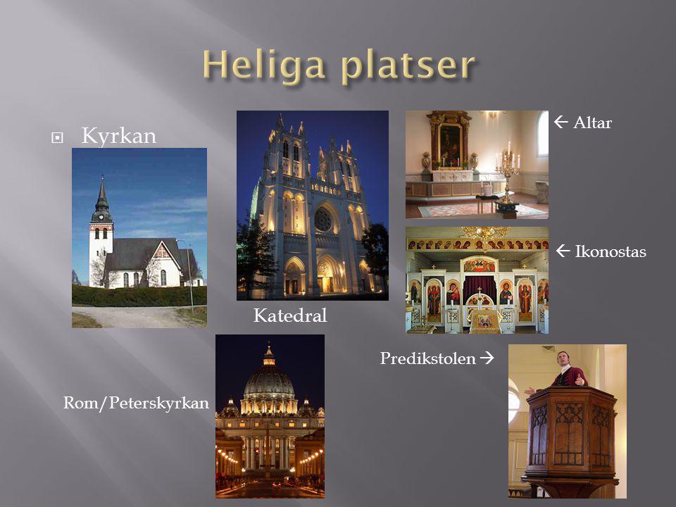 Heliga platser Kyrkan Katedral  Altar  Ikonostas Predikstolen 