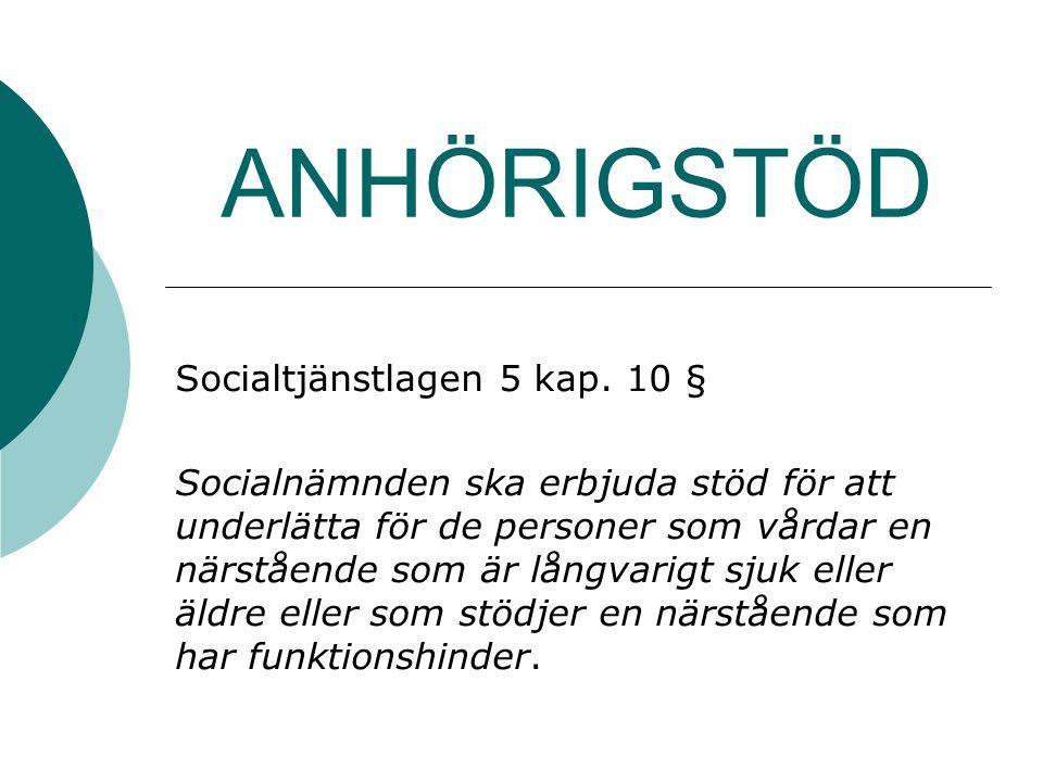 ANHÖRIGSTÖD Socialtjänstlagen 5 kap. 10 §