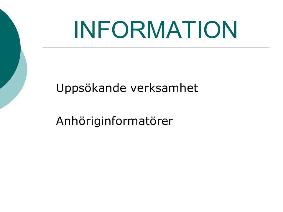 INFORMATION Uppsökande verksamhet Anhöriginformatörer